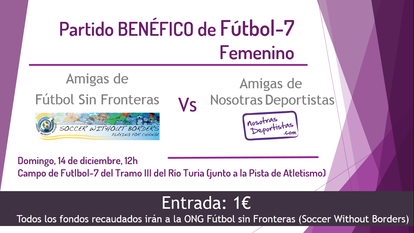 """Partido de Fútbol Femenino Benéfico entre """"Amigas de Fútbol Sin Fronteras"""" y """"Amigas de Nosotras Deportistas""""."""
